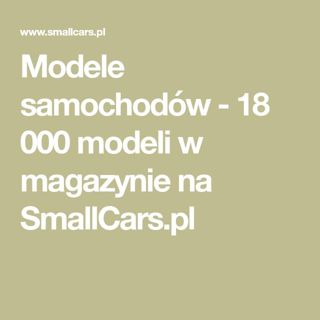 Modele samochodów - 18 000 modeli w magazynie na SmallCars.pl