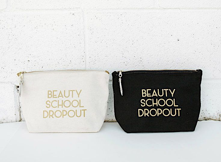 beauty school dropout makeup bag handmade lettered in