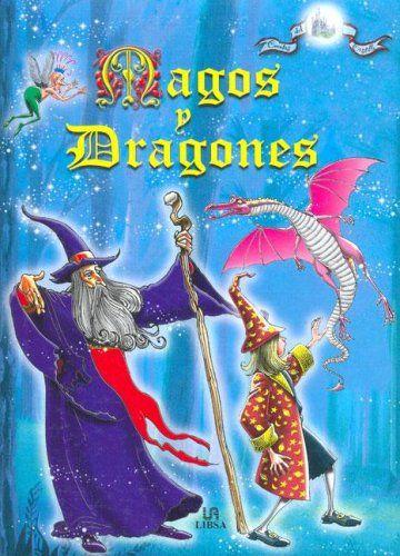 Magos y dragones. http://xlpv.cult.gva.es/cginet-bin/abnetop?SUBC=BORI/ORI&TITN=717137