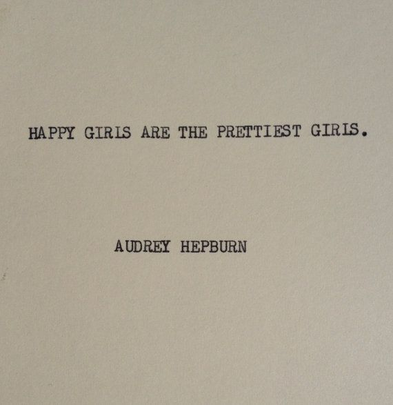 Happy Girls Are The Prettiest Quotes: THE AUDREY HEPBURN Typewriter Quote On 5x7 By WritersWire