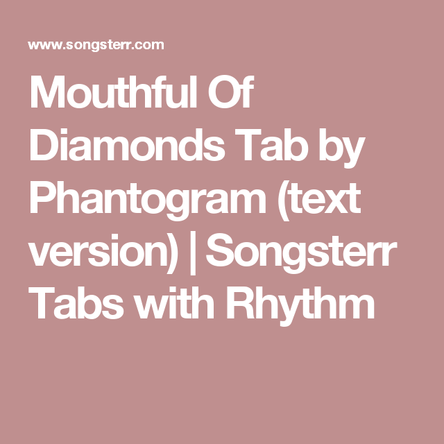 Mouthful Of Diamonds Tab by Phantogram (text version