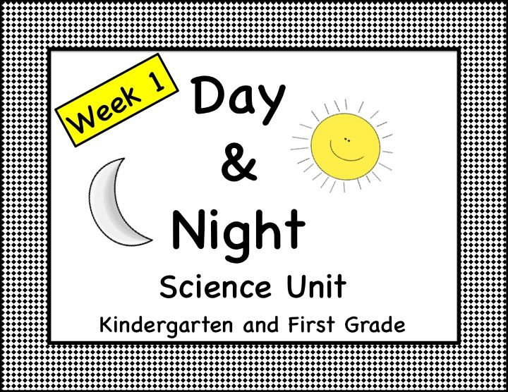 Day and Night Science Unit Lesson Plans Kindergarten First Second ...