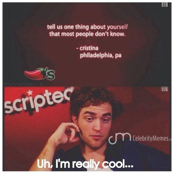 Hahaha Robert Pattinson Roberpattinson Lol Uh Im Really Cool Hahaha Celebmeme Meme Celeb Celebrity Memes Memes Lol