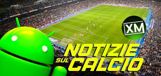 Le migliori app Android per le NOTIZIE sul CALCIO | Calcio ...