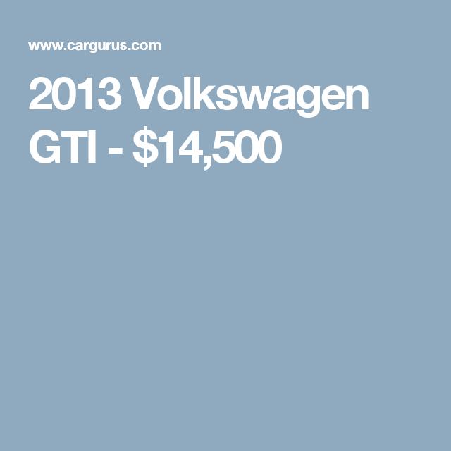 2013 Volkswagen GTI - $14,500