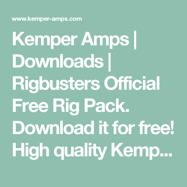 Kemper Amps | Downloads | Rigbusters Official Free Rig Pack