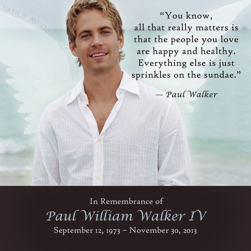 This Is A Very Meaningful Life Quote By Paul Walker Just One Of