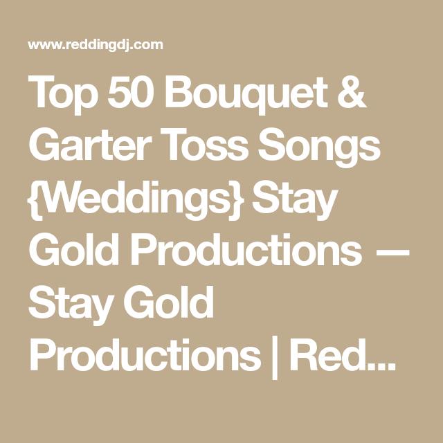 Wedding Garter Songs: Top 50 Bouquet & Garter Toss Songs {Weddings} Stay Gold