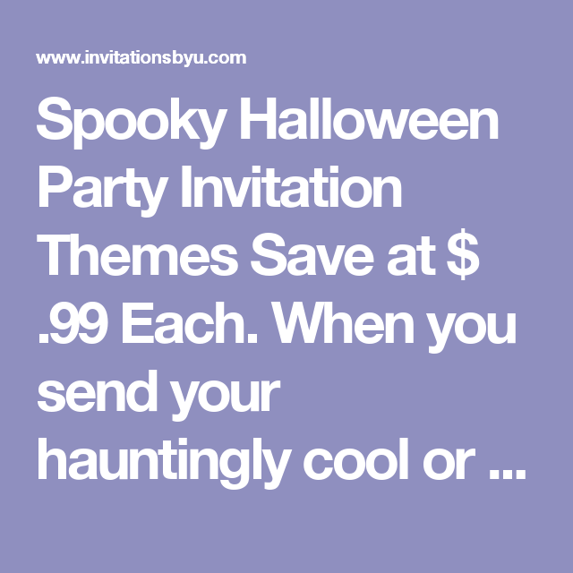 Spooky Halloween Party Invitation Themes Save at 99 Each When – When to Send Party Invitations