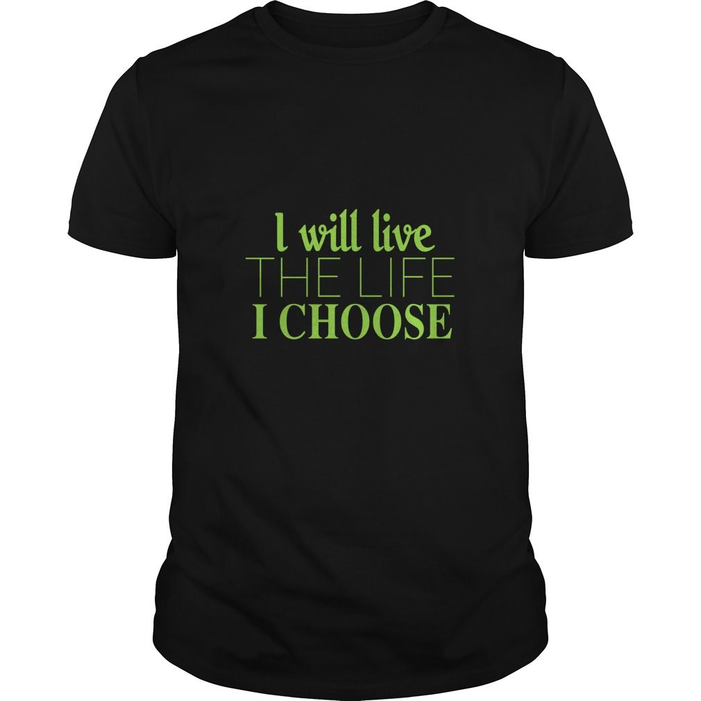 I Will Live The Life I Choose T-Shirts, Hoodies. ADD TO CART ==► https://www.sunfrog.com/LifeStyle/I-Will-Live-The-Life-I-Choose-Black-Guys.html?id=41382