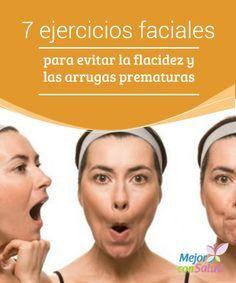 7 ejercicios faciales para evitar la flacidez y las arrugas prematuras