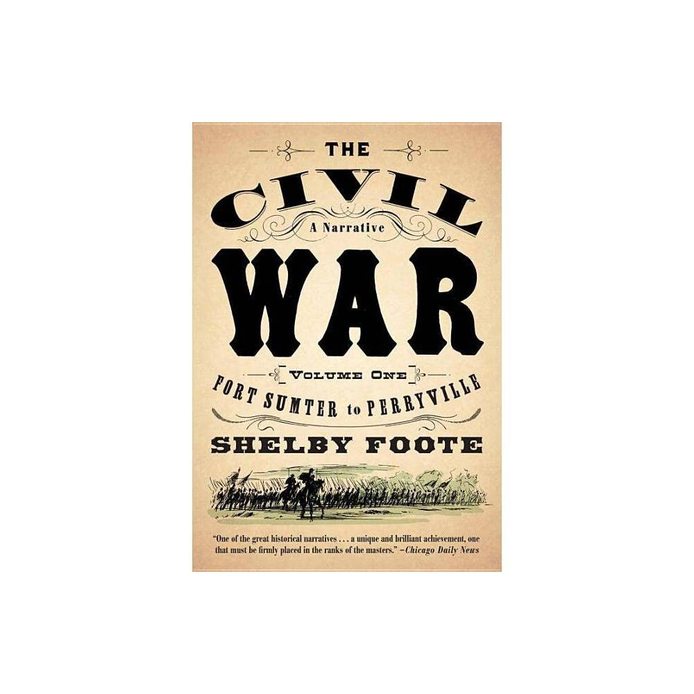The Civil War A Narrative Vintage Civil War Library By Shelby Foote Paperback Shelby Foote Civil War Paperbacks