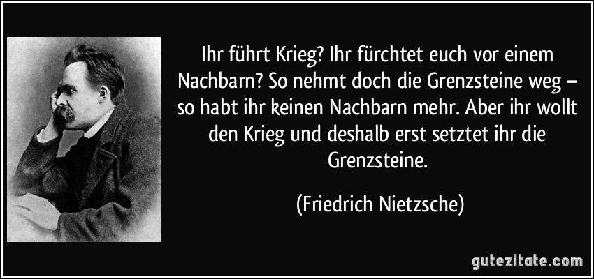 Friedrich Nietzsche Friedrich Nietzsche Politische Zitate Gute Zitate
