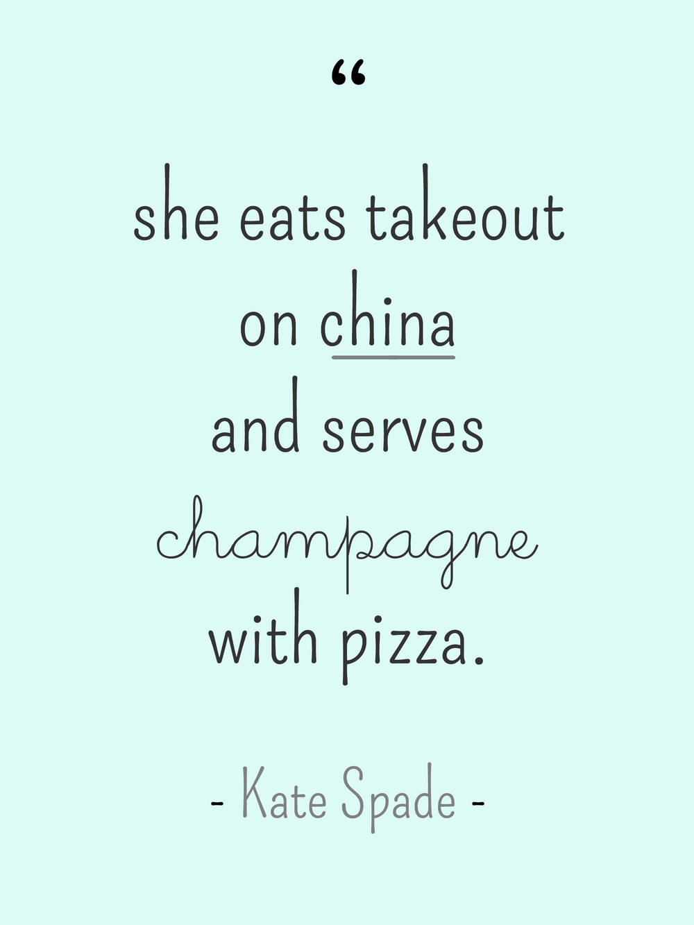 Kate Spade Quotes Katespadepizzaandchampagnequote 1000×1333  Words I Love