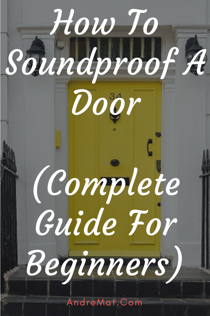 How To Soundproof A Door Complete Guide For Beginners Sound Proofing Sound Proof Curtains Soundproof Room