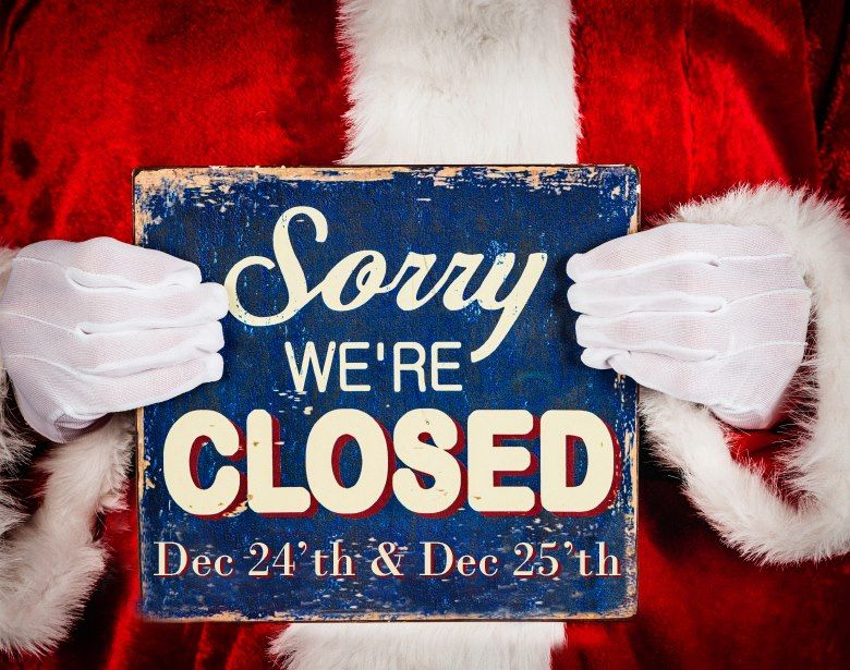 Closed For Christmas.Closed For Christmas Thanksgiving To New Years Closed