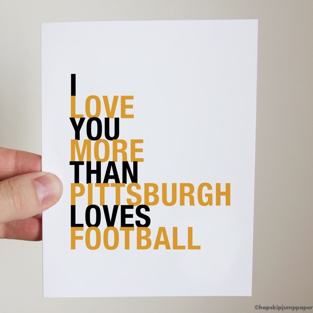 I Love You More Than Pittsburgh Loves Football Greeting Card Products