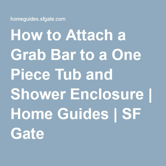 How to Attach a Grab Bar to a One Piece Tub and Shower EnclosureHow to Attach a Grab Bar to a One Piece Tub and Shower Enclosure  . One Piece Tub Shower Enclosure. Home Design Ideas