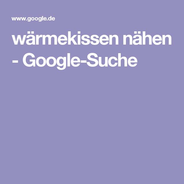 wärmekissen nähen - Google-Suche