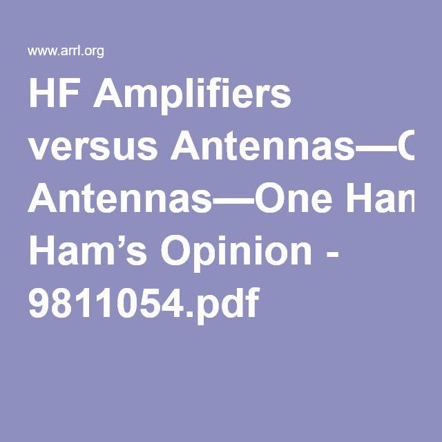 HF Amplifiers versus Antennas—One Ham's Opinion - 9811054 pdf