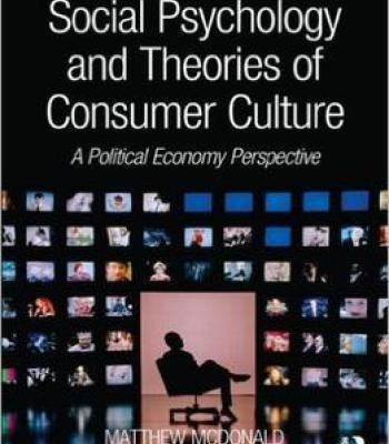 Social Psychology And Theories Of Consumer Culture Pdf Political