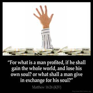 Matthew 16:26 KJV