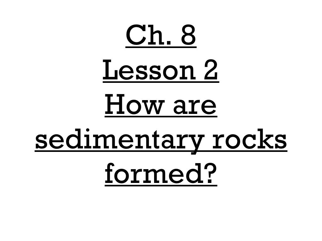4th Grade Ch 8 Lesson 2 How Are Sedimentary Rocks Formed