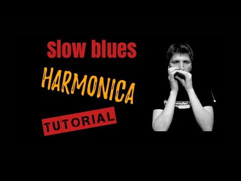 Slow blues - HARMONICA TUTORIAL (with tabs) - YouTube | Music that