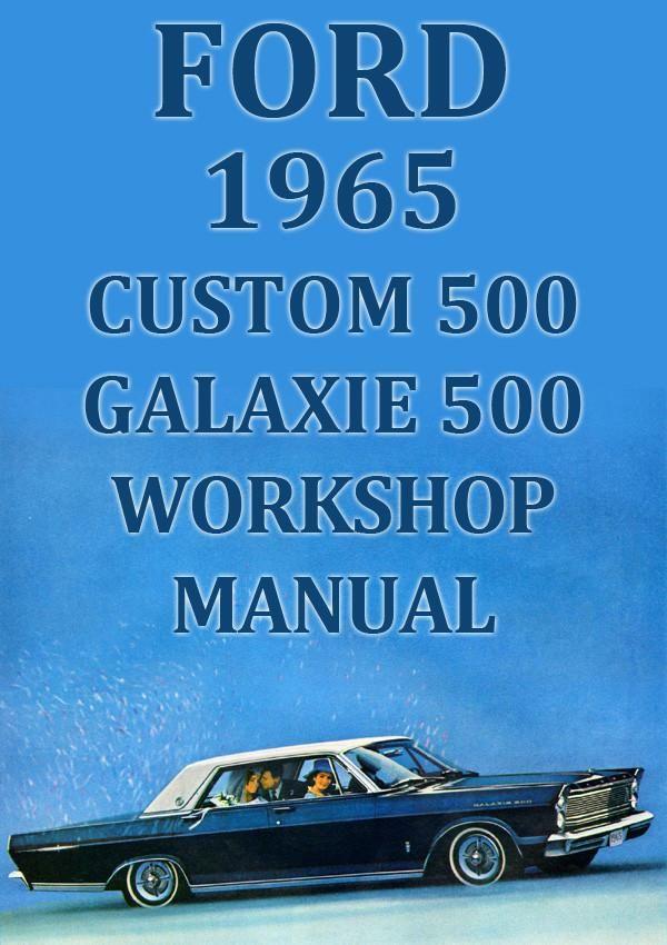 ford custom 500 galaxie 500 1965 workshop manual ford usa car rh pinterest com 1966 Ford Galaxie 1970 Ford Galaxie