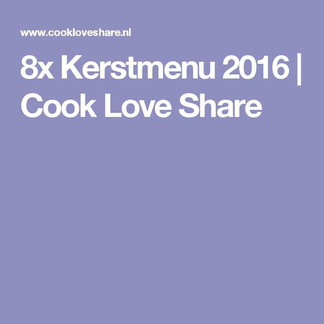 8x Kerstmenu 2016 |       Cook Love Share