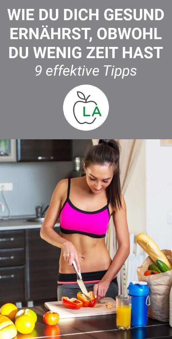 Healthy diet for weight loss - 9 tips for people with little time -  A healthy diet helps you lose w...