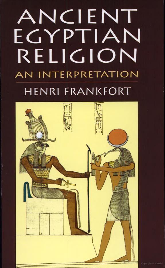 Ancient Egyptian Religion: An Interpretation  by Henri Frankfort