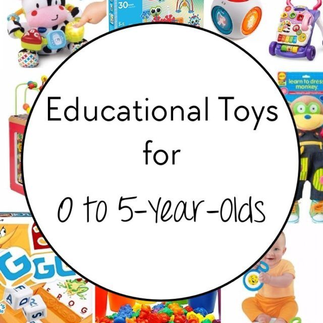 TOP 15 EDUCATIONAL TOYS FOR 0-5 YEAR OLDS