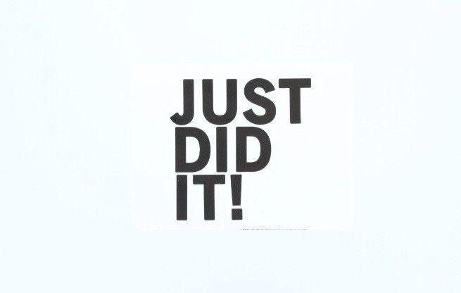 Just Did It!