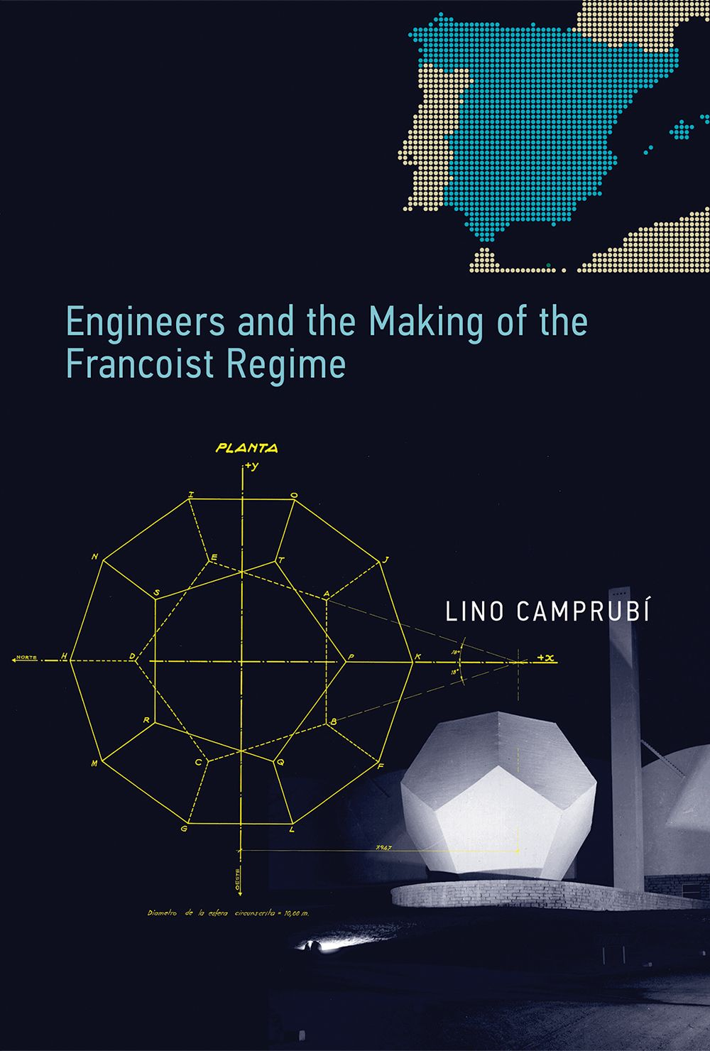 Engineers and the making of the Francoist regime / Lino Camprubí