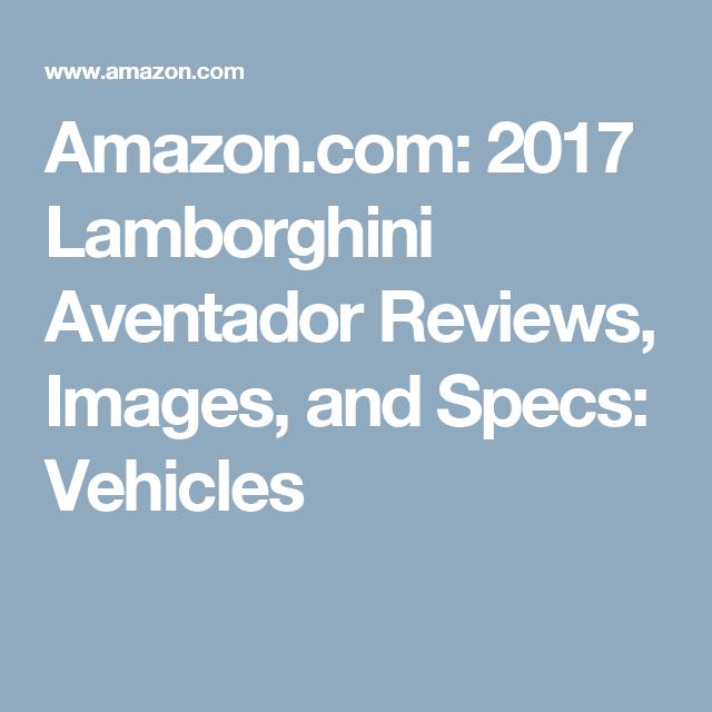 2017 Lamborghini Aventador Review Ratings Specs Prices: Amazon.com: 2017 Lamborghini Aventador Reviews, Images