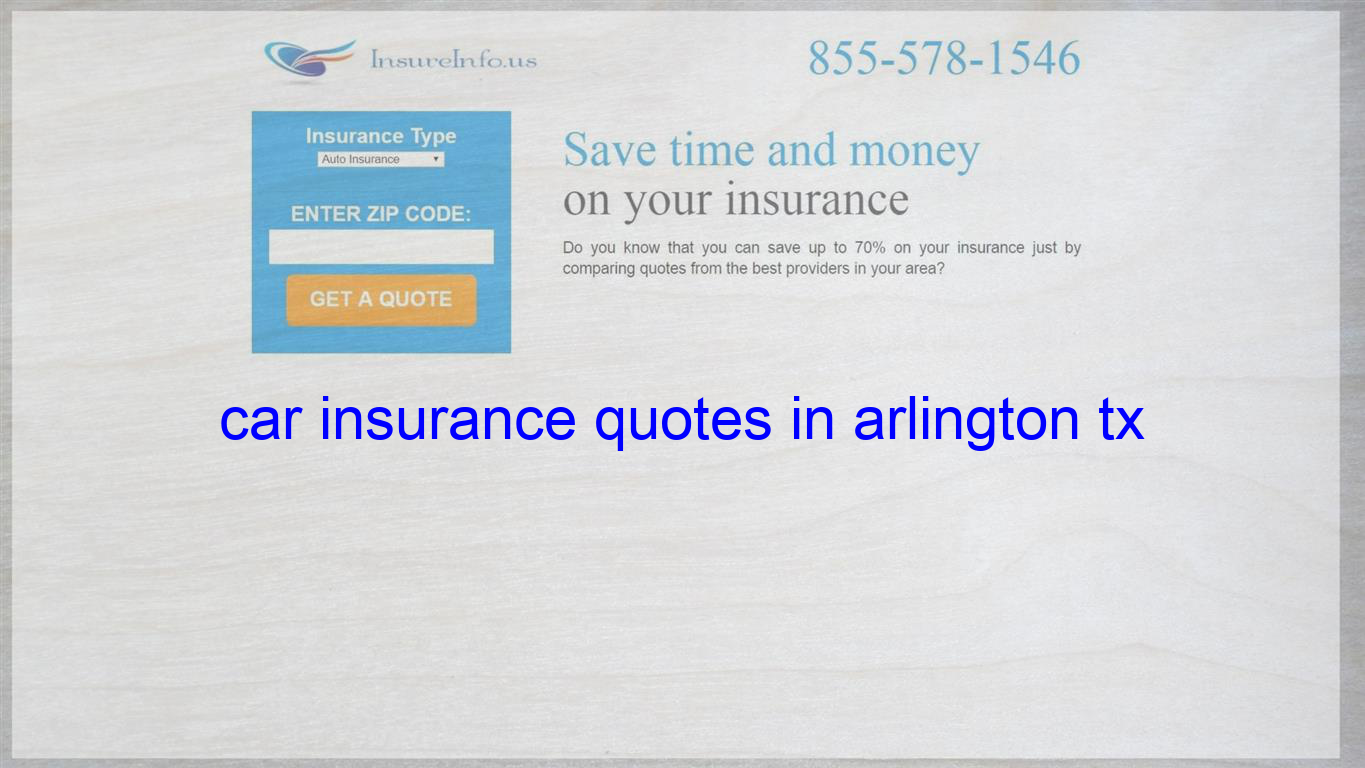 Car Insurance Quotes In Arlington Tx Life Insurance Quotes Home