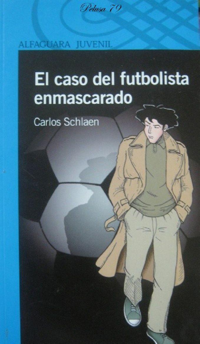El Caso Del Futbolista Enmascarado Pdf Club De Lectura Libros Enmascarado
