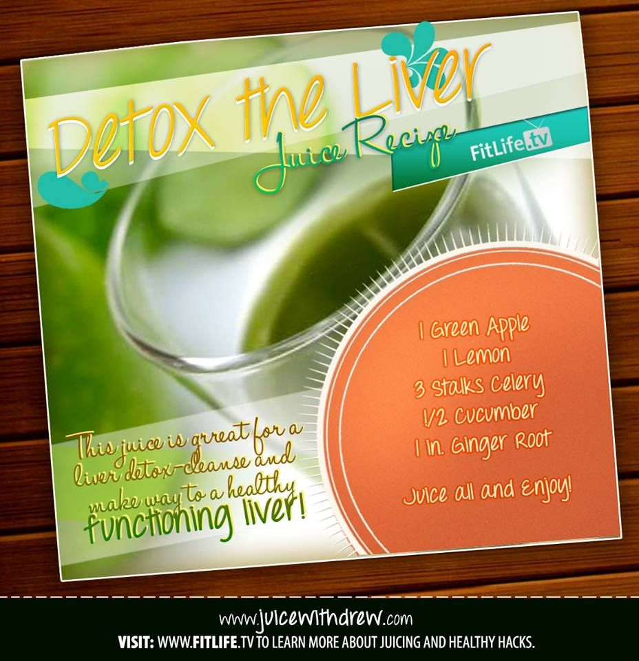 Detox The Liver Juice. How much do you love your liver ...