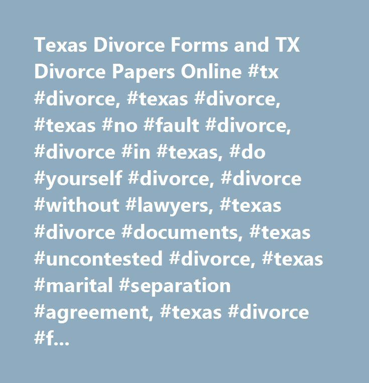 Texas Divorce Forms and TX Divorce Papers Online #tx #divorce - free divorce forms papers