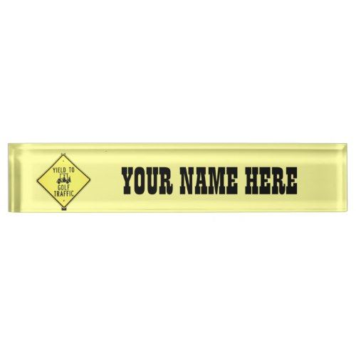 Yield To Golf Traffic Name Plate