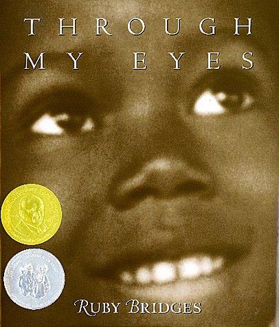 Through My Eyes Ruby Bridges Ruby Bridges Novel Studies Award Winning Books