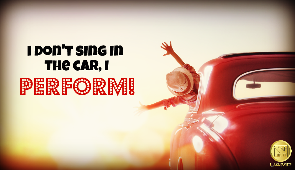 I don't sing in the car, I perform! #UAMP #quoteoftheday #perform | Singing  in the car, Inspirational quotes motivation, Singing