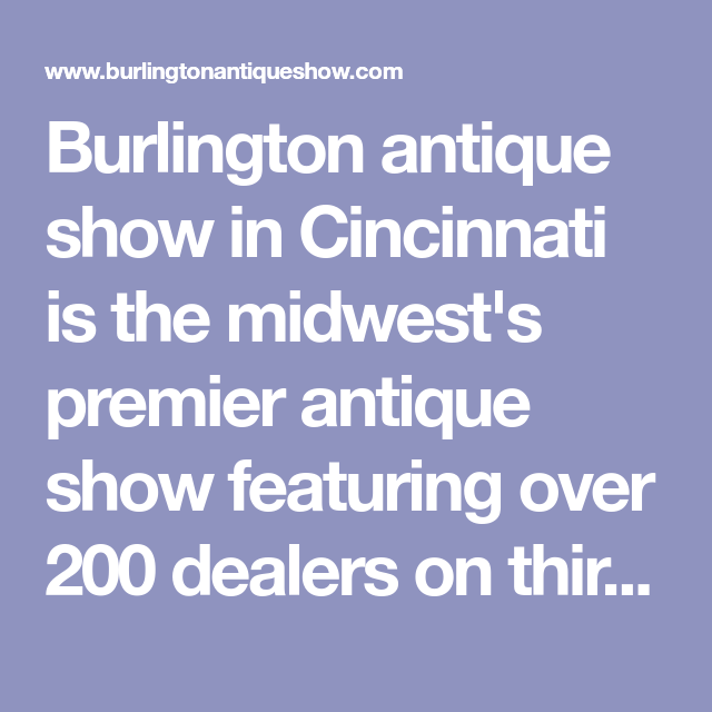 Burlington Antique Show In Cincinnati Is The Midwest's