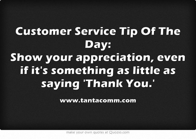 Customer Service Tip Of The Day Show your appreciation