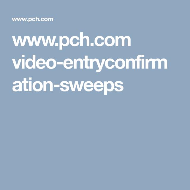 www pch com video-entryconfirmation-sweeps   gwy 10074 pch