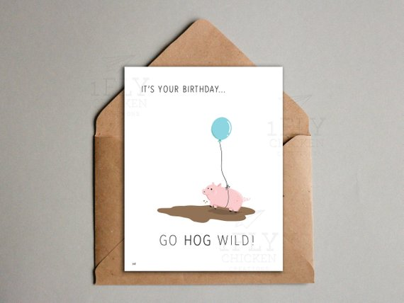 Funny Pig Birthday Card Go Hog Wild Printable Birthday Card Cute Piggy With Balloon Birthday Card Happy Birthday Card For Friends Birthday Cards For Friends Birthday Card Printable Kids Birthday Cards