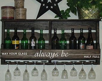 "The *Pinterest* Wine Rack - Reclaimed Pallet Wine Rack w/ quote ""May your glass always be half full."" Rustic Wine Rack, Weddings, Creative"