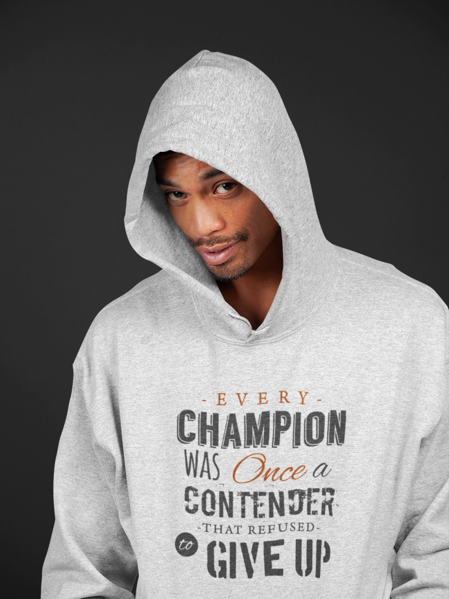 Download Every Champion Was Once A Contender That Refused To Give Up Hoodie Mockup Hoodies Clothing Mockup