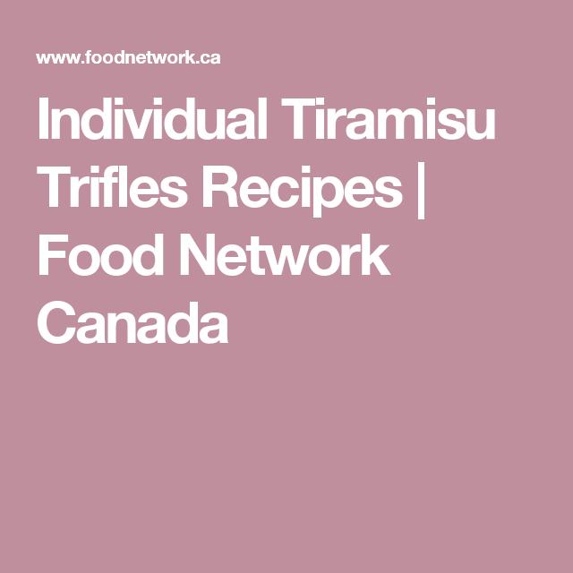 Individual Tiramisu Trifles Recipes | Food Network Canada